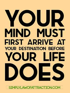 Your life must first arrive at your destination before your life does