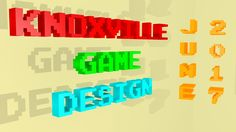 Knoxville Game Design June 2017 - RPG Maker
