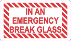 In An Emergency Break Glass Sticker Vinyl Decal Sign Stickers Decals Glass Sticker Design, Glass Magnets, Branding Materials, Broken Glass, In Case Of Emergency, Business Signs, Bumper Stickers, Vinyl Decals, Red And White