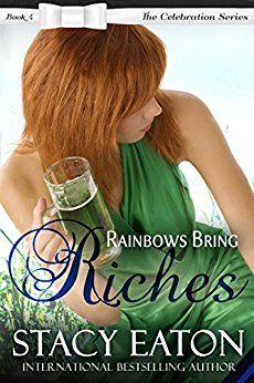 Rainbows to Riches  The Celebration Series, Book 4 Romance Genre