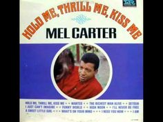 Mel Carter - Hold Me Thrill Me Kiss Me (1965)
