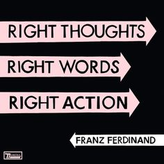 Franz Ferdinand's 'Right Thoughts Right Words Right Action' has many of their friskiest tracks ever, long on witty high-energy blasts of rhythm-guitar lechery.