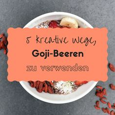 5 kreative Wege, wie du Goji -Beeren verwenden kannst