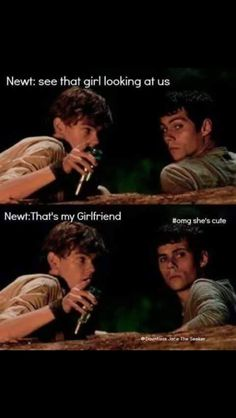 Imagine: Newt telling Thomas to back off, when Thomas likes u.