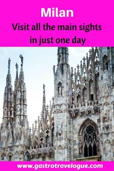 Milan in just one day. Visit all the main sights easily-www.gastrotravelogue.com