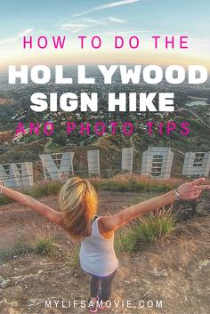 All the info you need to do the Hollywood Sign Hike plus photo tips for pics like mine!