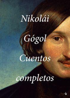 """""""Cuentos completos"""" de Nikolái Vasílievich Gógol Gogol es un clásico indiscutible, que empezó a escribir bajo el signo de una dolorosa inadaptación, fantaseó con la reforma moral de su época y buscó la paz interior en un trágico e incomprendido silencio. Su «manía religiosa» puede interpretarse como un desarreglo neurótico, pero también es la expresión de una derrota. .. Signatura: N GOG cue"""