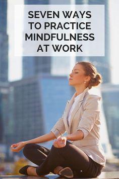 7 Ways to Practice Mindfulness at Work | eBay