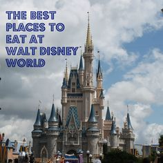 The Best places to eat at Walt Disney World