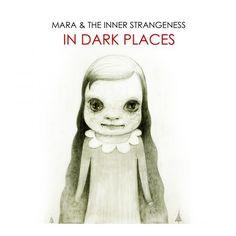 Yoshitomo Nara 2011 Mara & The Inner Strangeness - In Dark Places [Strange Mara 885767927575] #albumcover #奈良美智