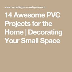 14 Awesome PVC Projects for the Home   Decorating Your Small Space