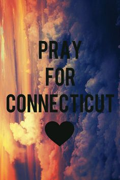 pray for the victims of the Sandy Hook Elementary school tragedy..