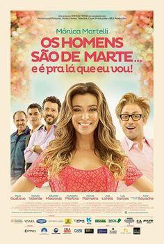 """""""Os Homens São de Marte... E É Pra Lá Que Eu Vou!"""" (filme nacional - 2014) Adorei!"""