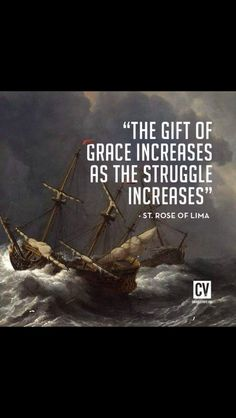 """The gift of grace increases as the struggle increases"" -St. Catholic Quotes, Catholic Prayers, Catholic Saints, Religious Quotes, Roman Catholic, Catholic Art, St Rose Of Lima, Religion Catolica, Saint Esprit"