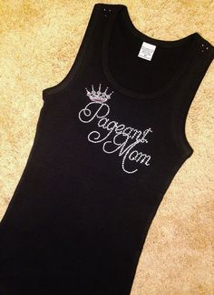 Pageant MOM Boutique Rhinestone Crystal Embroidered bling tank, Pageantry Mom, Pageant bling shirt, Women shirt, Baby Girl OOC on Etsy, $19.99