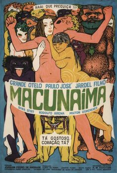 Macunaíma - um dos melhores filmes pra SEMPRE.