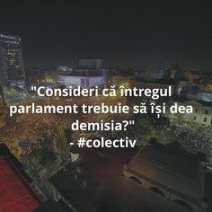 Consideri că întregul parlament trebuie să își dea demisia? #colectiv #romania