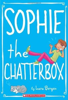 101 best books read by sophie in 2013 images on pinterest children sophie 3 sophie the chatterbox by lara bergen fandeluxe Image collections