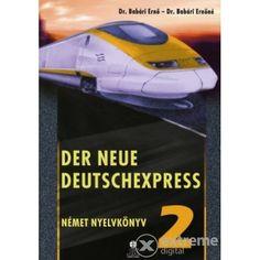 Dr. Babári Ernő - Dr. Babári Ernőné: Der Neue Deutschexpress 2 című könyvét ajánljuk a COLUMBUS NYELVSTÚDIÓ középhaladó német szintű tanulói számára. Accounting, Train, Deutsch, Strollers