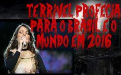 Terrível Profecia para o Brasil e o mundo em 2016