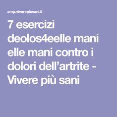 7 esercizi deolos4eelle mani elle mani contro i dolori  dell'artrite - Vivere più sani