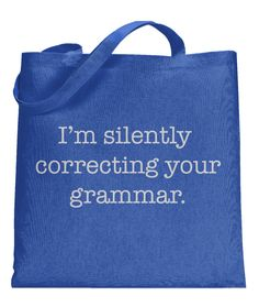 Silently Correcting Your Grammar Tote Bag | CrazyDog T-shirts