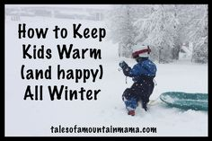 This is good advice for all ages, not just kids. How to Keep Kids Warm All Winter