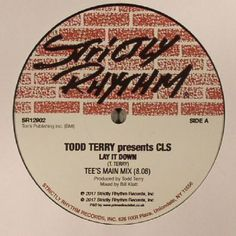 The artwork for the vinyl release of: Todd Terry | Cls - Lay It Down (Strictly Rhythm) #music House