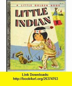 Little Indian (A Little golden book) Margaret Wise Brown ,   ,  , ASIN: B0007EZNQA , tutorials , pdf , ebook , torrent , downloads , rapidshare , filesonic , hotfile , megaupload , fileserve