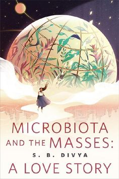 Microbiota and the Masses: A Love Story ebook by S. Fantasy Book Covers, Fantasy Books, Book Design, Cover Design, Sci Fi News, Science Fiction Books, Sci Fi Books, New Books, Love Story
