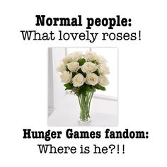 I swear I can't look the same way at white roses as I was before reading the books  And the smell... Blood...