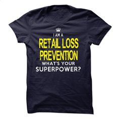 I'm AAn RETAIL LOSS PREVENTION T Shirt, Hoodie, Sweatshirts - personalized t shirts #hoodie #clothing