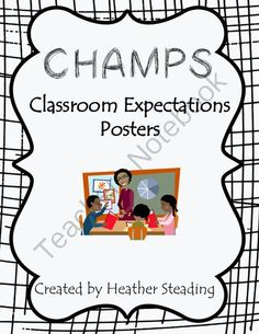 CHAMPS Classroom Posters Management from Because of a Teacher on TeachersNotebook.com -  (10 pages)  - These CHAMPS Posters set expectations for different types of learning in your classroom. CHAMPS is a program aligned to PBIS.