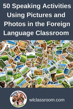 Foreign Language Speaking Activities Using Pictures and Photos