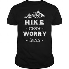 Cool Hike More Worry Less T shirts