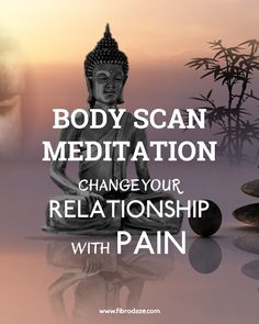 Body Scan Meditation Can Change Your Relationship With Pain