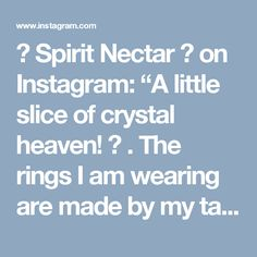 """☽ Spirit Nectar ☾ on Instagram: """"A little slice of crystal heaven! ✨ . The rings I am wearing are made by my talented friend @pinealvisionjewelry 💕"""""""