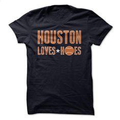 Houston Loves Hoes T Shirt, Hoodie, Sweatshirts - create your own shirt #Tshirt #clothing