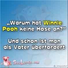 Warum hat Winnie Pooh keine Hose an?