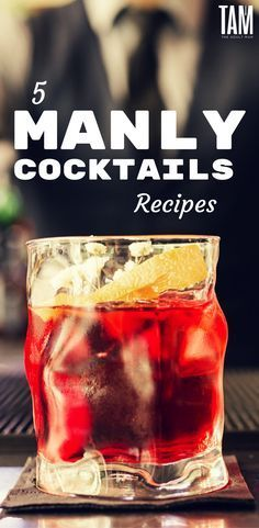 5 Manly Cocktails Recipes. The Mixed Drinks Recipes Every Guy Should Try At Least Once. Cocktails for men | manly cocktails | bourbon cocktai | gin cocktail | whiskey cocktail |vermouth cocktail #gincocktails