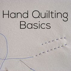 Hand Quilting Basics - video tutorial from Shiny Happy World:
