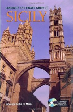 Language and Travel Guide to Sicily [With 2 CDs] by Giovanna Bellia La Marca