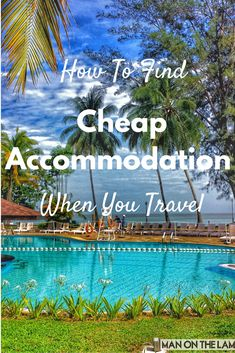 How to Find Cheap Accommodation When You Travel #traveltips #travel #hotels http://manonthelam.com/how-to-find-cheap-accommodation-when-you-travel/