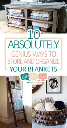 10 Absolutely Genius Ways to Store and Organize Your Blankets