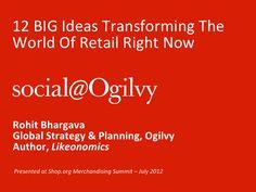 12 trends changing retail marketing today by Rohit Bhargava - Slideshare presentation