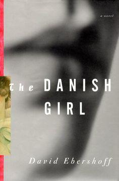 To be read: The Danish Girl by David Ebershoff