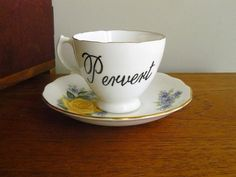 Pervert hand painted vintage bone china teacup and saucer set recycled humor funny tea party display
