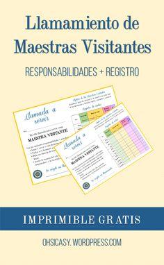 Un imprimible con las responsabilidades de las Maestras Visitantes así como una tabla para registrar sus acciones durante el mes. ¡Imprimible gratis! :) Visita ohsicasy.wordpress.com