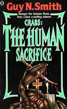 Crabs: The Human Sacrifice, by Guy N Smith. NEL, 1988.