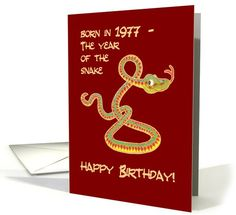 Born in 1977, Year of the Snake, Birthday Card: up to $3.50 - http://www.greetingcarduniverse.com/chinese-zodiac-specific-birthday-cards/year-of-the-snake/born-in-1977-year-of-929805?gcu=43752923941